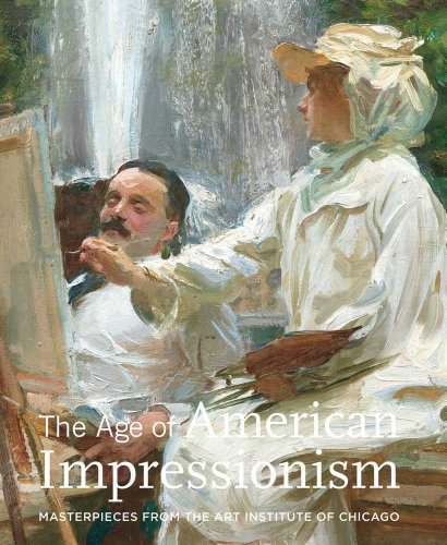 Barter, J: Age of American Impressionism: Masterpieces from the Art Institute of Chicago (Contemporary Collecting Contemporary Collecting)