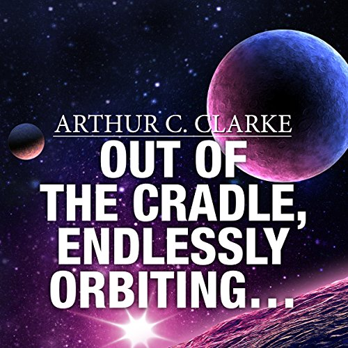 Out of the Cradle, Endlessly Orbiting… audiobook cover art