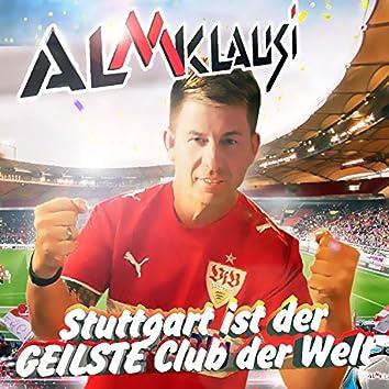 Stuttgart ist der geilste Club der Welt