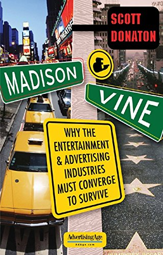 Madison & Vine: Why the Entertainment and Advertising Industries Must Converge to Survive (Advertising Age Books) (English Edition)