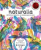 Naturalia. Dall'alba al tramonto: un caleidoscopio di colori. Ediz. a colori