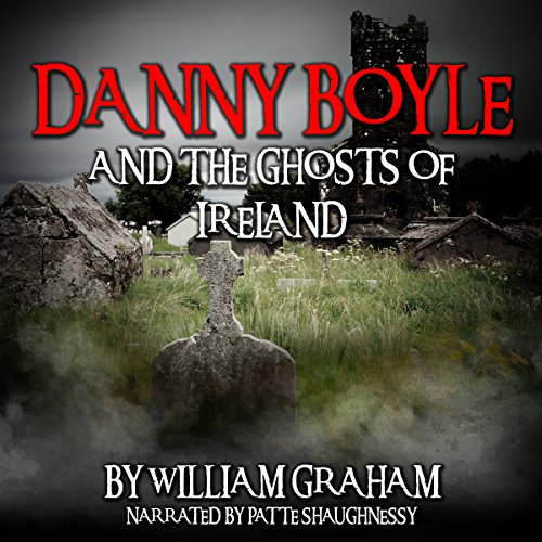 Danny Boyle and the Ghosts of Ireland audiobook cover art