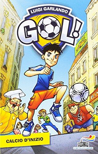 Calcio d'inizio. Ediz. illustrata