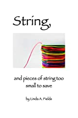 String: and pieces of string too small to save Kindle Edition