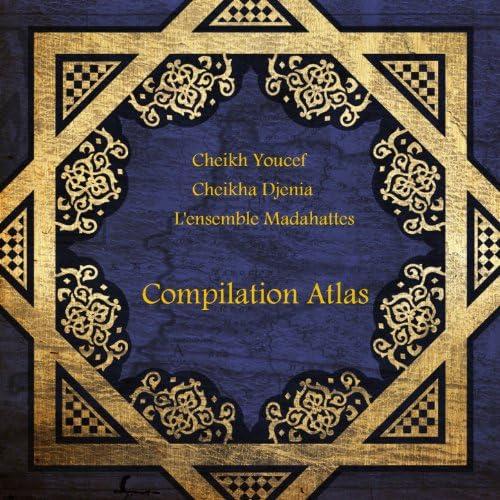 Cheikh Youcef, Cheikha Djenia, L'ensemble Madahattes