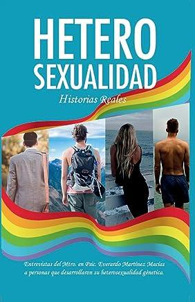 Heterosexualidad: Historias Reales (Spanish Edition)