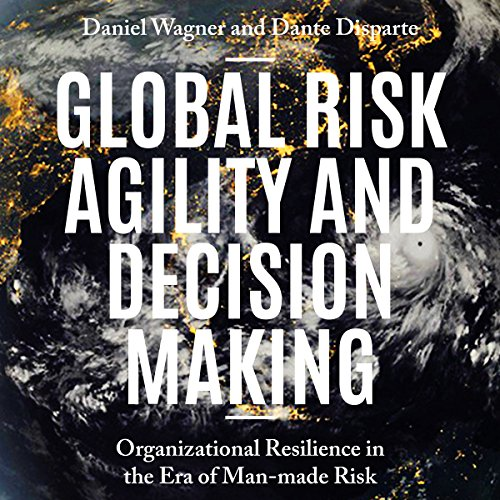 Global Risk Agility and Decision Making Audiobook By Daniel Wagner,                                                                                        Dante Disparte cover art