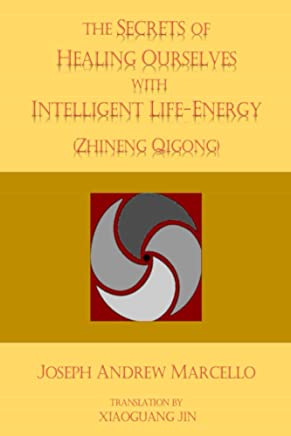 The Secrets of Healing Ourselves with Intelligent Life- Energy (The Energies of Life Book 1) (English Edition)