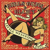 Pretty Little Wrecking Ball by Girls Guns & Glory (2007-02-27)