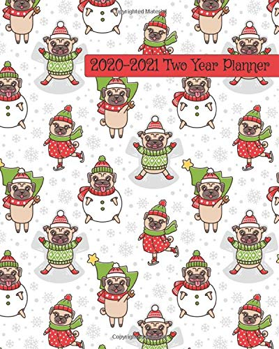 2020-2021 Two Year Planner: Pug Winter Wonderland Themed Cover on a Weekly Monthly Planner Organizer. Perfect 2 Year Motivational Planner, Agenda, ... Lovers! (Dog Lovers 2 Year Planner, Band 15)