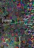 Dissident Futures