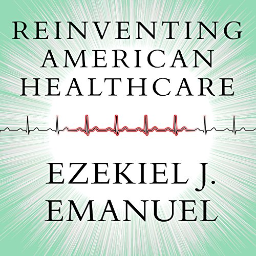 Reinventing American Health Care audiobook cover art