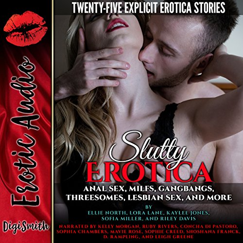 Slutty Erotica     Twenty-Five Explicit Erotica Stories              By:                                                                                                                                 Ellie North,                                                                                        Lora Lane,                                                                                        Kaylee Jones,                   and others                          Narrated by:                                                                                                                                 Kelly Morgan,                                                                                        Ruby Rivers,                                                                                        Concha di Pastoro,                   and others                 Length: 11 hrs and 48 mins     9 ratings     Overall 3.9