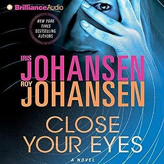 Close Your Eyes                   Autor:                                                                                                                                 Iris Johansen,                                                                                        Roy Johansen                               Sprecher:                                                                                                                                 Elisabeth Rodgers                      Spieldauer: 5 Std. und 49 Min.     Noch nicht bewertet     Gesamt 0,0
