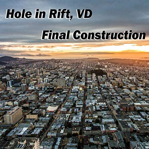 Hole In Rift, VD