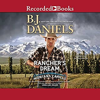 Rancher's Dream     The Montana Cahills              Written by:                                                                                                                                 B. J. Daniels                               Narrated by:                                                                                                                                 Graham Winton                      Length: 8 hrs and 28 mins     Not rated yet     Overall 0.0