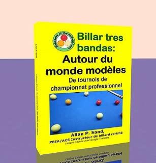 Billar tres bandas - Autour du monde modèles: De tournois de championnat professionnel (French Edition)