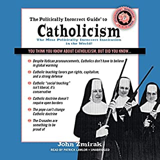 The Politically Incorrect Guide to Catholicism cover art