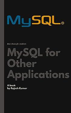 MySQL for Other Applications: MySQL (Database)