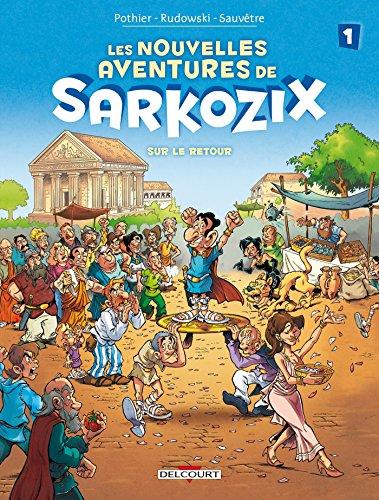 Les Nouvelles aventures de Sarkozix T01: Sur le retour