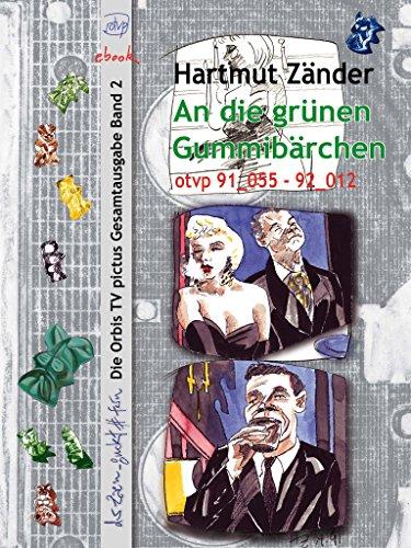 An die grünen Gummibärchen: die Orbis televisionis pictus Gesamtausgabe Band 2 (German Edition)
