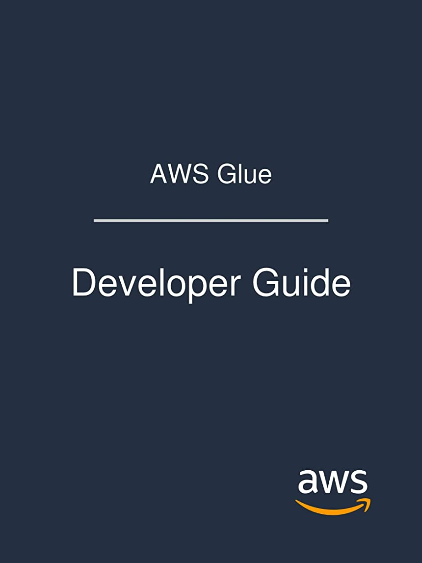 ピラミッド噴火に渡ってAWS Glue: Developer Guide (English Edition)