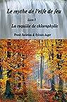 La coquille de chlorophylle, tome 1 : Le mythe de l'elfe de feu par Savariau