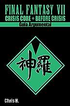 Final Fantasy VII: Precuelas - Guía Argumental: Crisis Core + Before Crisis (Spanish Edition)