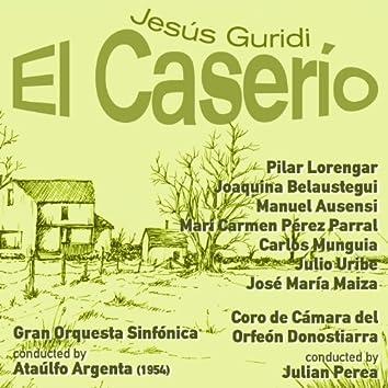 Jesús Guridi: El Caserío [Zarzuela en Tres Actos] (1954)