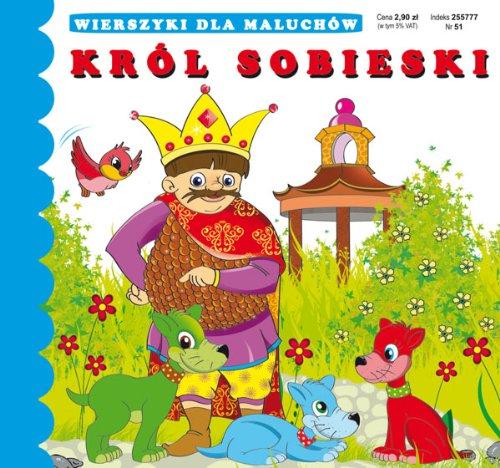 Król Sobieski: Wierszyki dla maluchów