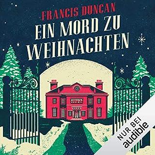 Ein Mord zu Weihnachten                   Autor:                                                                                                                                 Francis Duncan                               Sprecher:                                                                                                                                 Hans Jürgen Stockerl                      Spieldauer: 10 Std. und 1 Min.     170 Bewertungen     Gesamt 4,0