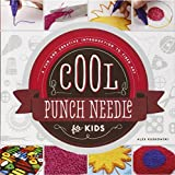 Cool Punch Needle for Kids:: A Fun and Creative Introduction to Fiber Art (Cool Fiber Art)