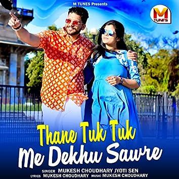 Thane Tuk Tuk Me Dekhu Sawre