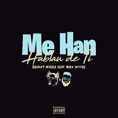 Me Han Hablau de Ti (feat. Miky Woodz) [Explicit]