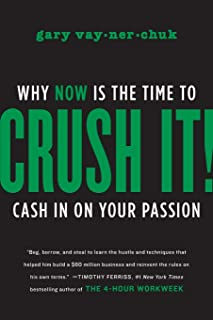Crush It!: Why Now Is the Time to Cash in on Your Passion by Gary Vaynerchuk - Hardcover