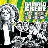 Songtexte von Rainald Grebe - Rainald Grebe & das Orchester der Versöhnung