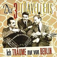 Ich Traume Nur Von Berlin by Drei Travellers (1997-05-15)
