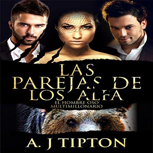 Las Parejas de los Alfa: El Hombre Oso Multimillonario nº 2 (Alpha's Mates: Bear Shifter Billionaire Book 2) audiobook cover art