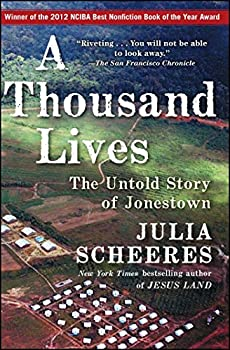 A Thousand Lives  The Untold Story of Hope Deception and Survival at Jonestown