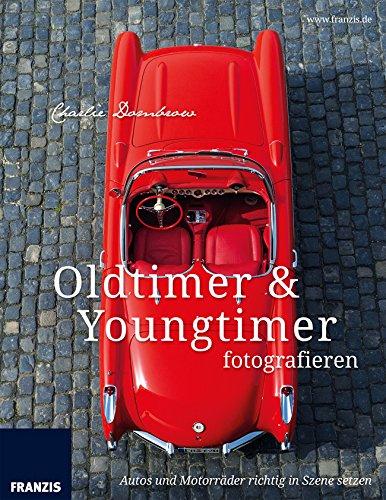 Oldtimer & Youngtimer fotografieren: Autos und Motorräder richtig in Szene setzen