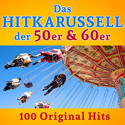 Das Hitkarussell der 50er & 60er Jahre: 100 Original Hits (Pop Rock Schlager)