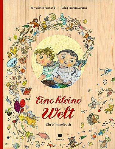 Eine kleine Welt: Ein Wimmelbuch