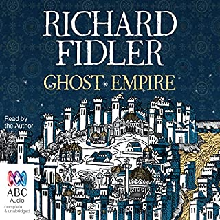 Ghost Empire                   By:                                                                                                                                 Richard Fidler                               Narrated by:                                                                                                                                 Richard Fidler                      Length: 14 hrs and 58 mins     398 ratings     Overall 4.6