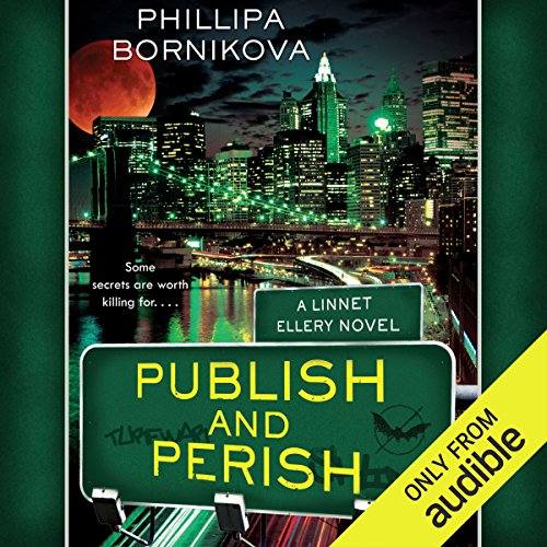 Publish and Perish     Linnet Ellery, Book 3              By:                                                                                                                                 Phillipa Bornikova                               Narrated by:                                                                                                                                 Therese Plummer                      Length: 8 hrs and 44 mins     28 ratings     Overall 4.3