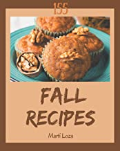 155 Fall Recipes: A Fall Cookbook for Your Gathering