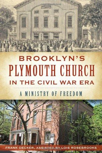 Brooklyn's Plymouth Church in the Civil War Era:: A Ministry of Freedom (Civil War Series)