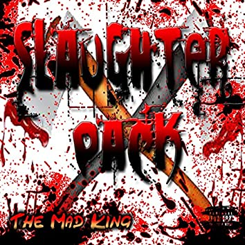 Slaughter Pack the Mad King