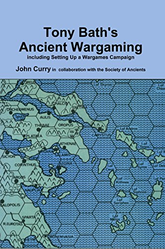 Tony Bath's Ancient Wargaming: Including Setting up a Wargames Campaign and the Hyborian Campaign
