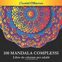 Permalink to 100 Mandala complessi da colorare per adulti: Libro da colorare per adulti antistress di 100 pagine con bellissimi e grandi mandala complessi PDF