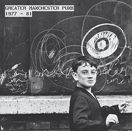 Greater Manchester Punk 1977 - 1981